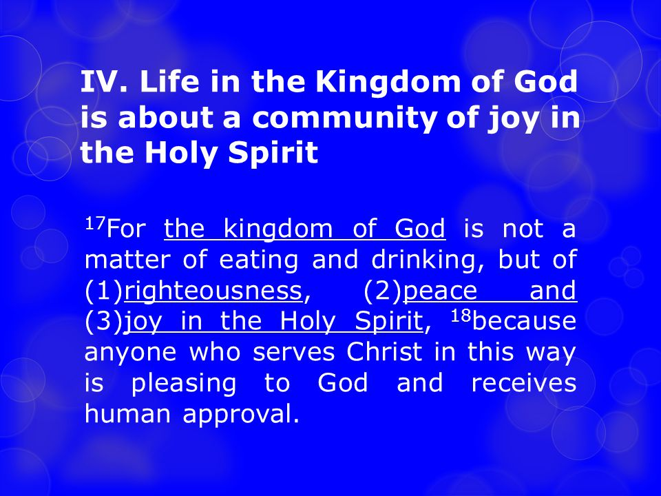 IV. Life in the Kingdom of God is about a community of joy in the Holy Spirit