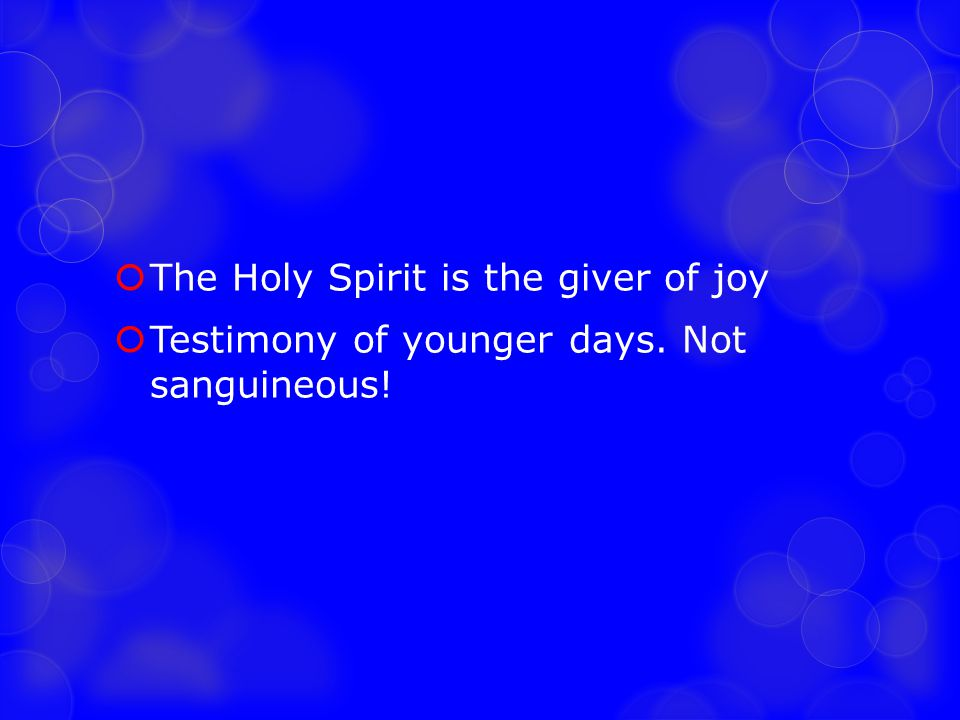 The Holy Spirit is the giver of joy