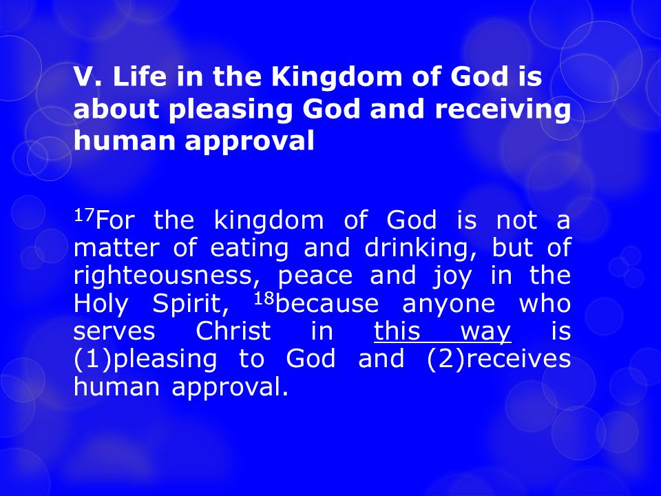 V. Life in the Kingdom of God is about pleasing God and receiving human approval
