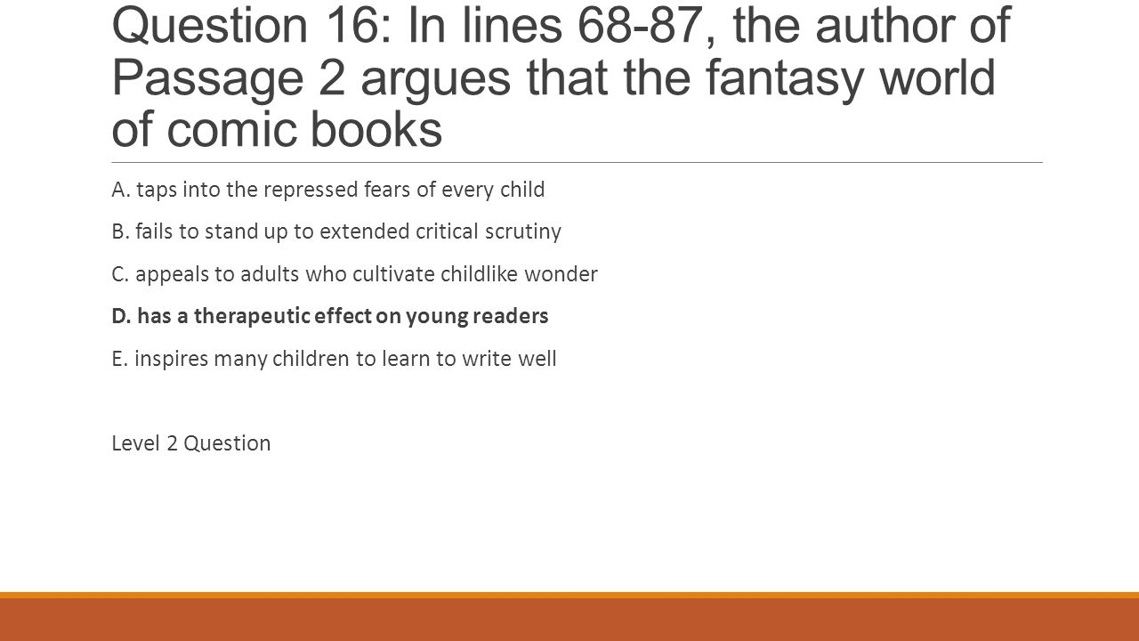 Question 16: In lines 68-87, the author of Passage 2 argues that the fantasy world of comic books