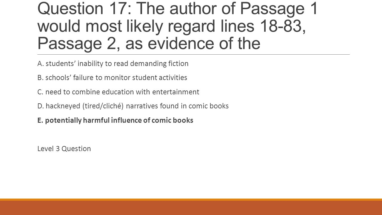 Question 17: The author of Passage 1 would most likely regard lines 18-83, Passage 2, as evidence of the