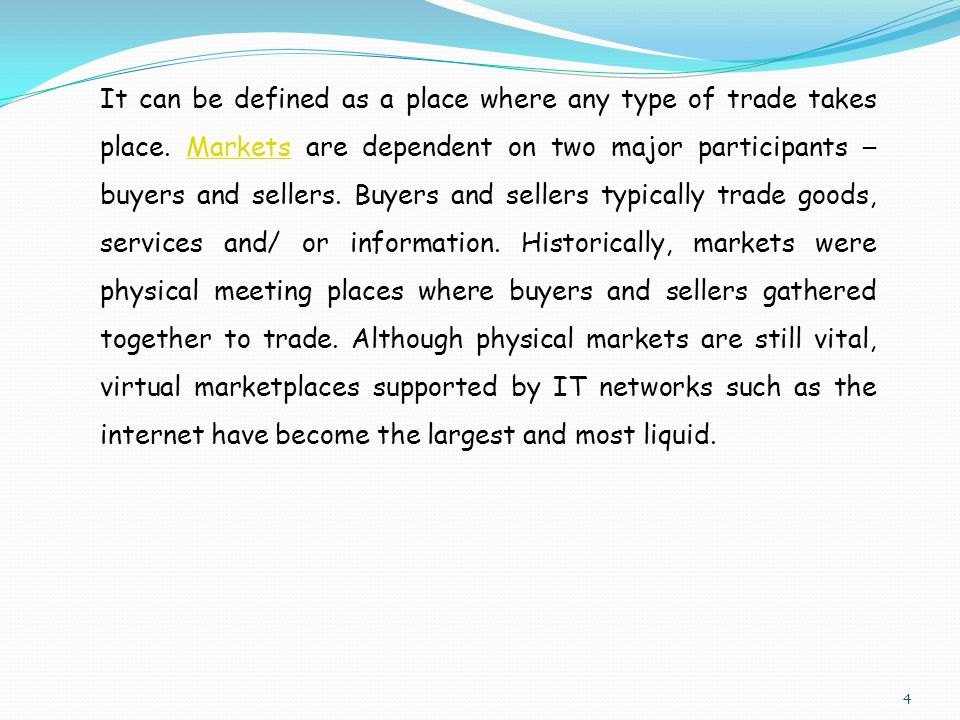 It can be defined as a place where any type of trade takes place