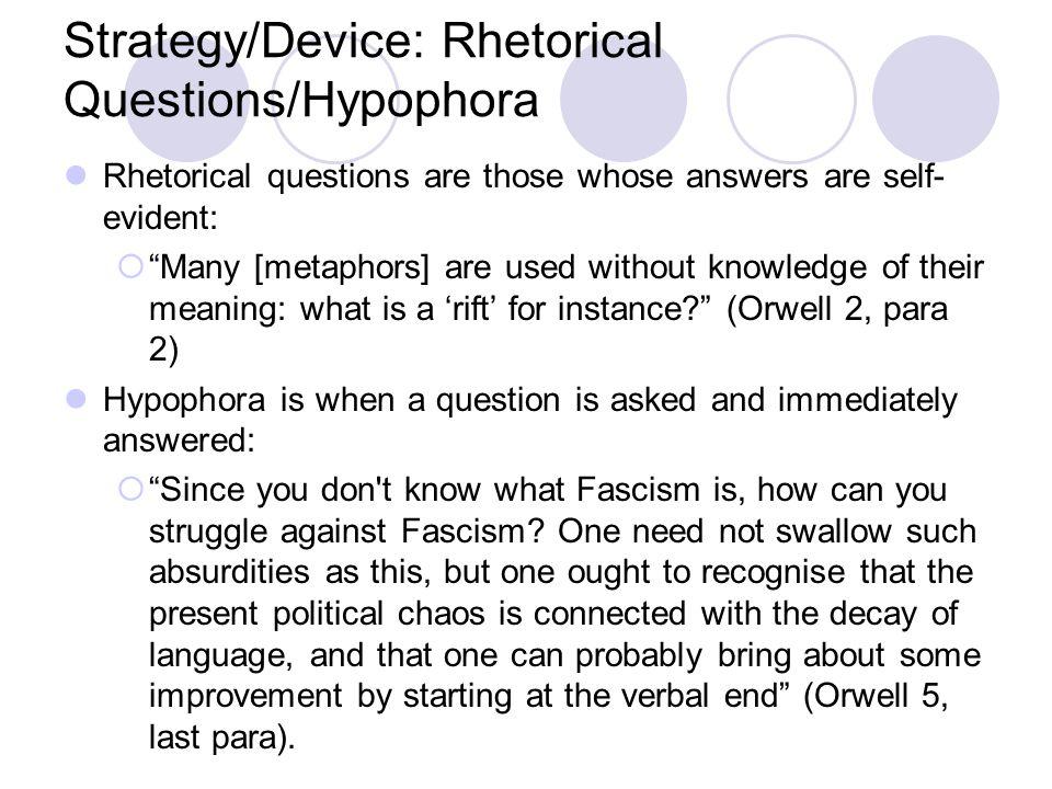 Strategy/Device: Rhetorical Questions/Hypophora
