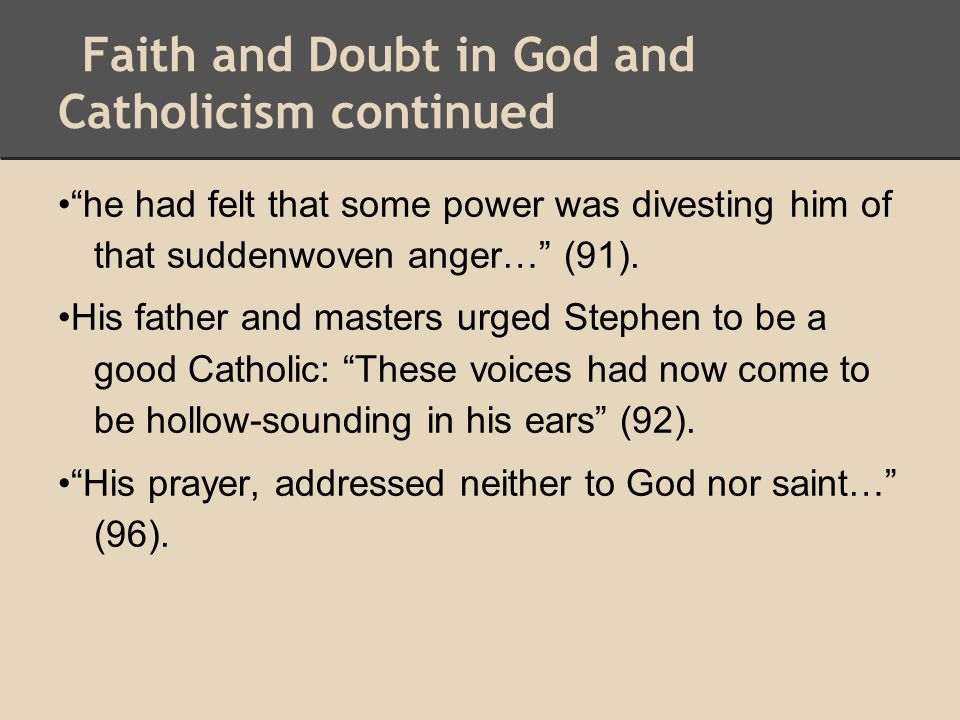 Faith and Doubt in God and Catholicism continued