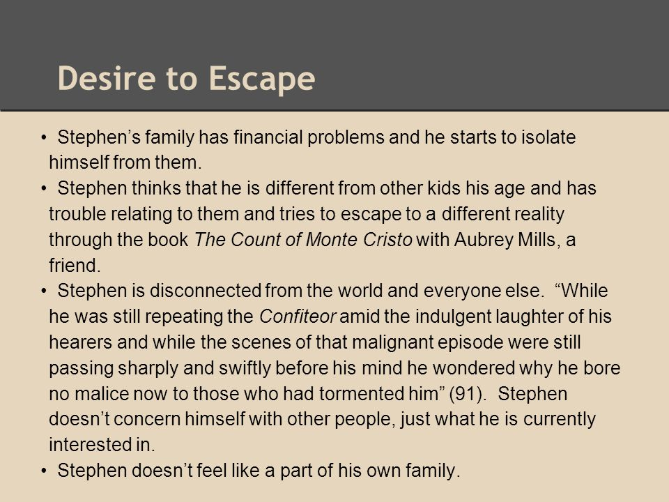 Desire to Escape • Stephen's family has financial problems and he starts to isolate himself from them.