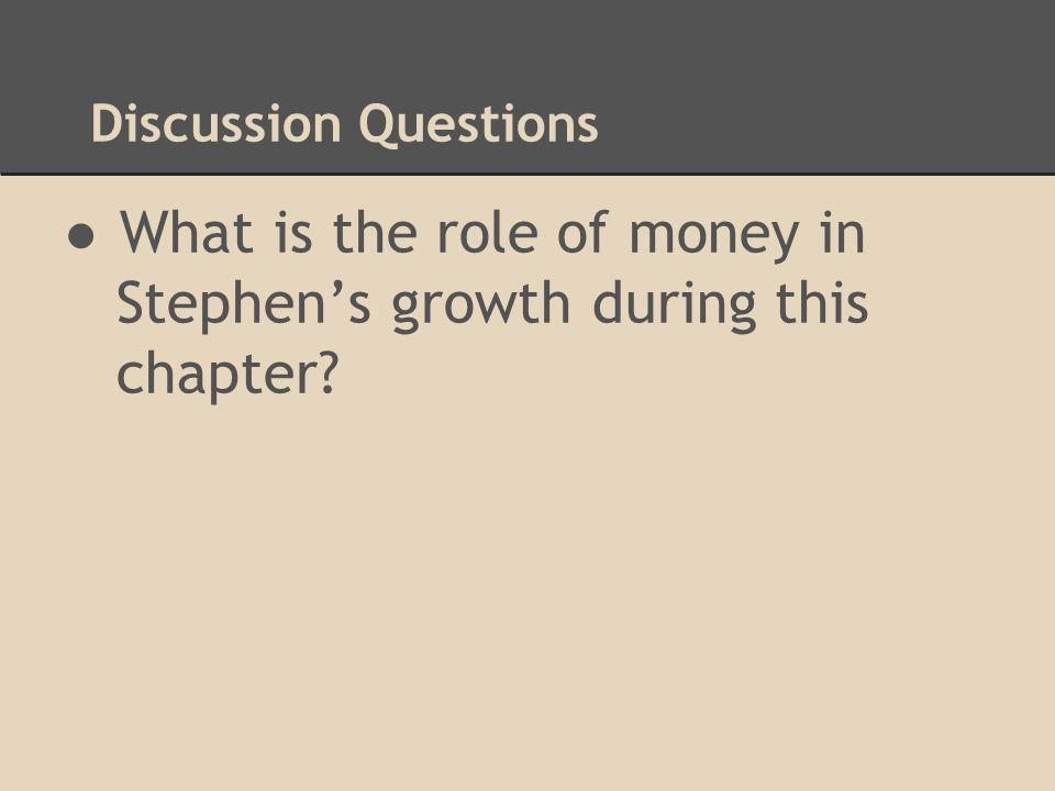 What is the role of money in Stephen's growth during this chapter