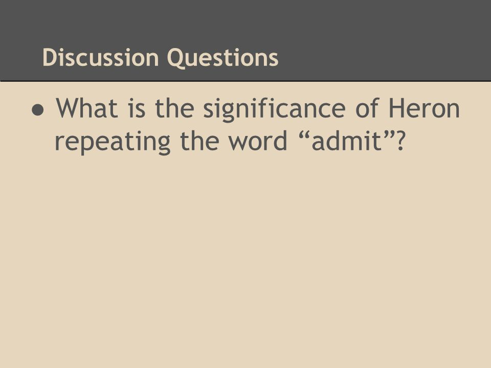 What is the significance of Heron repeating the word admit