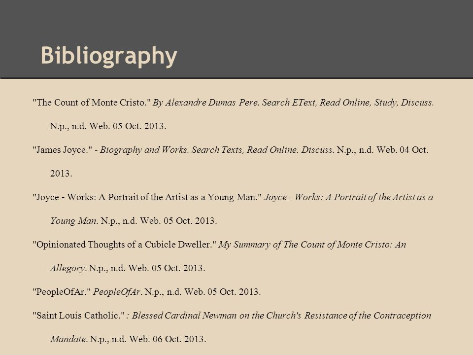 Bibliography The Count of Monte Cristo. By Alexandre Dumas Pere. Search EText, Read Online, Study, Discuss. N.p., n.d. Web. 05 Oct. 2013.