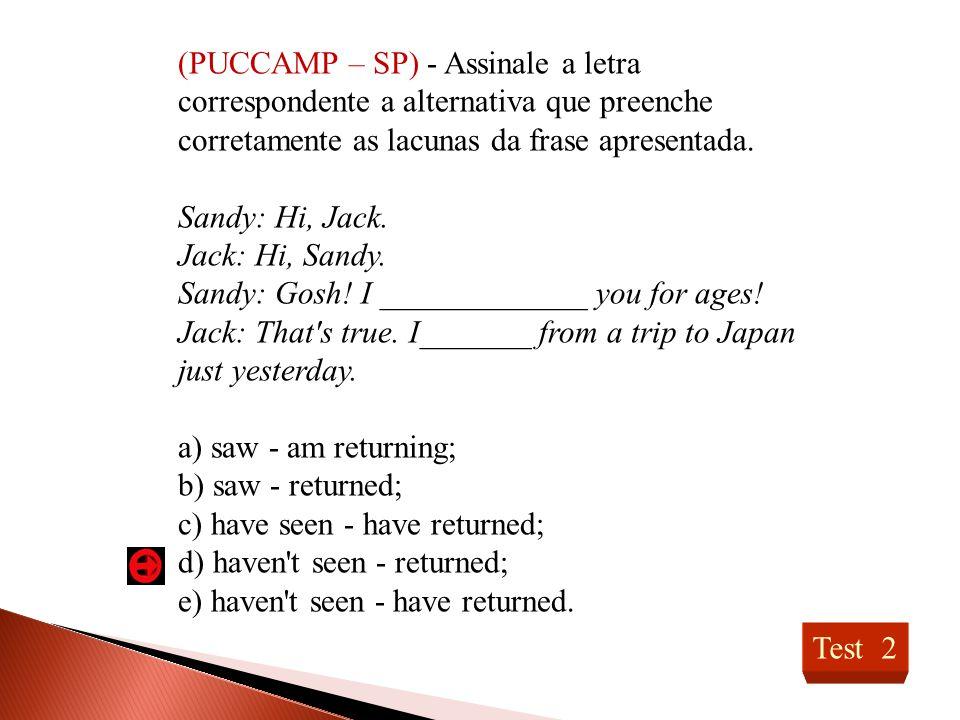 (PUCCAMP – SP) - Assinale a letra correspondente a alternativa que preenche corretamente as lacunas da frase apresentada.