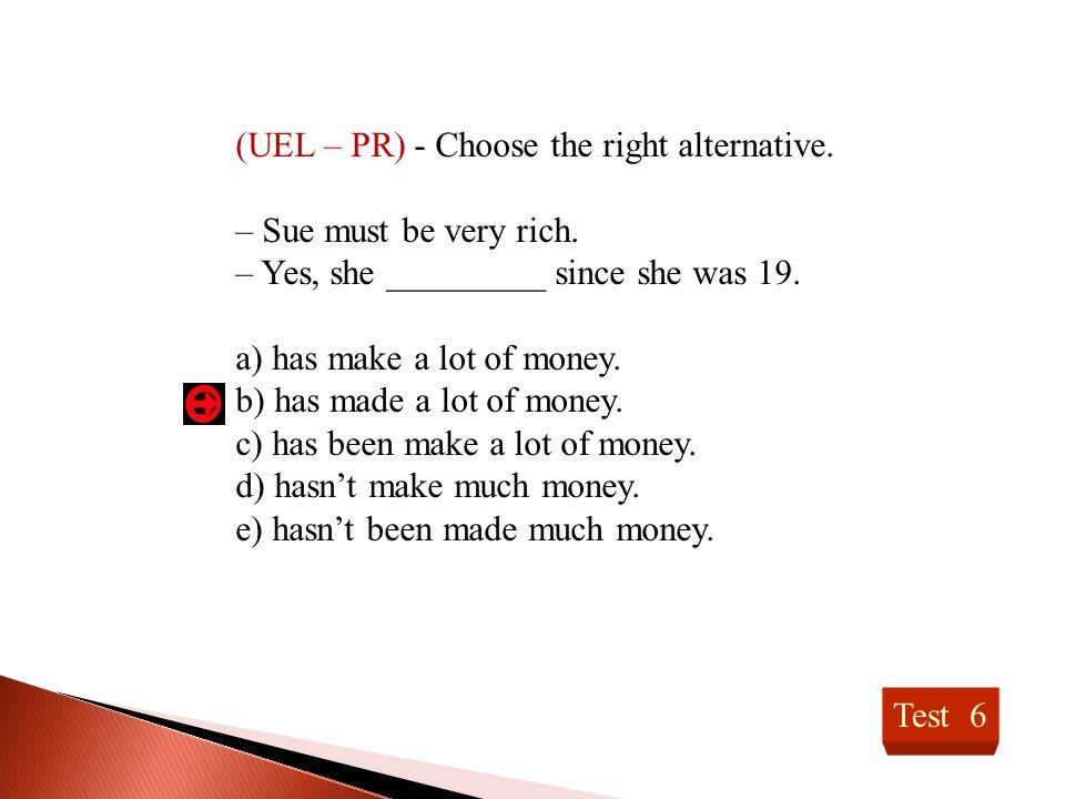 (UEL – PR) - Choose the right alternative.