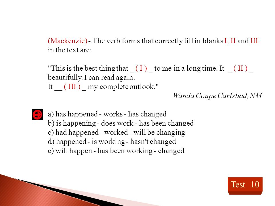 (Mackenzie) - The verb forms that correctly fill in blanks I, II and III in the text are: