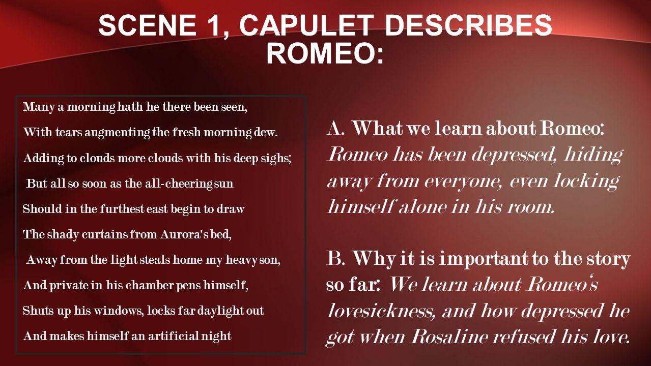 Scene 1, Capulet describes Romeo:
