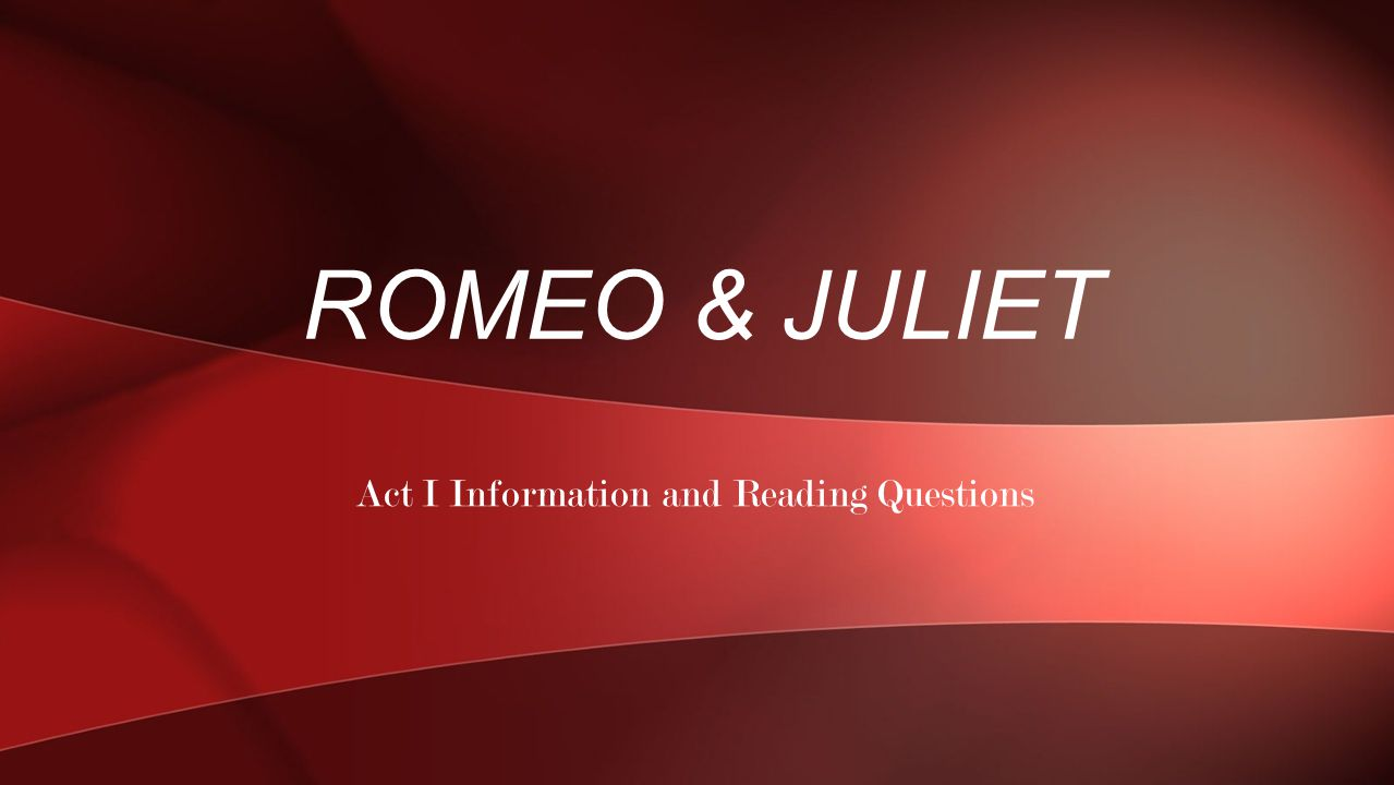 Act I Information and Reading Questions