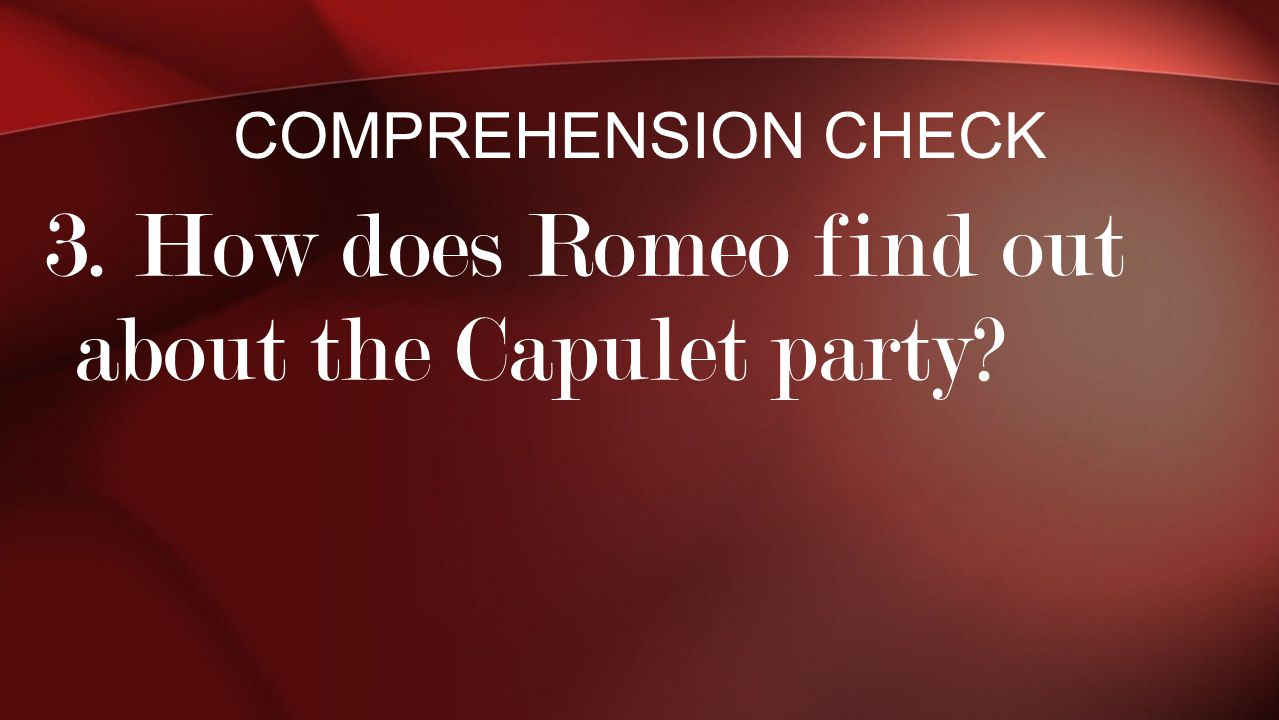 3. How does Romeo find out about the Capulet party
