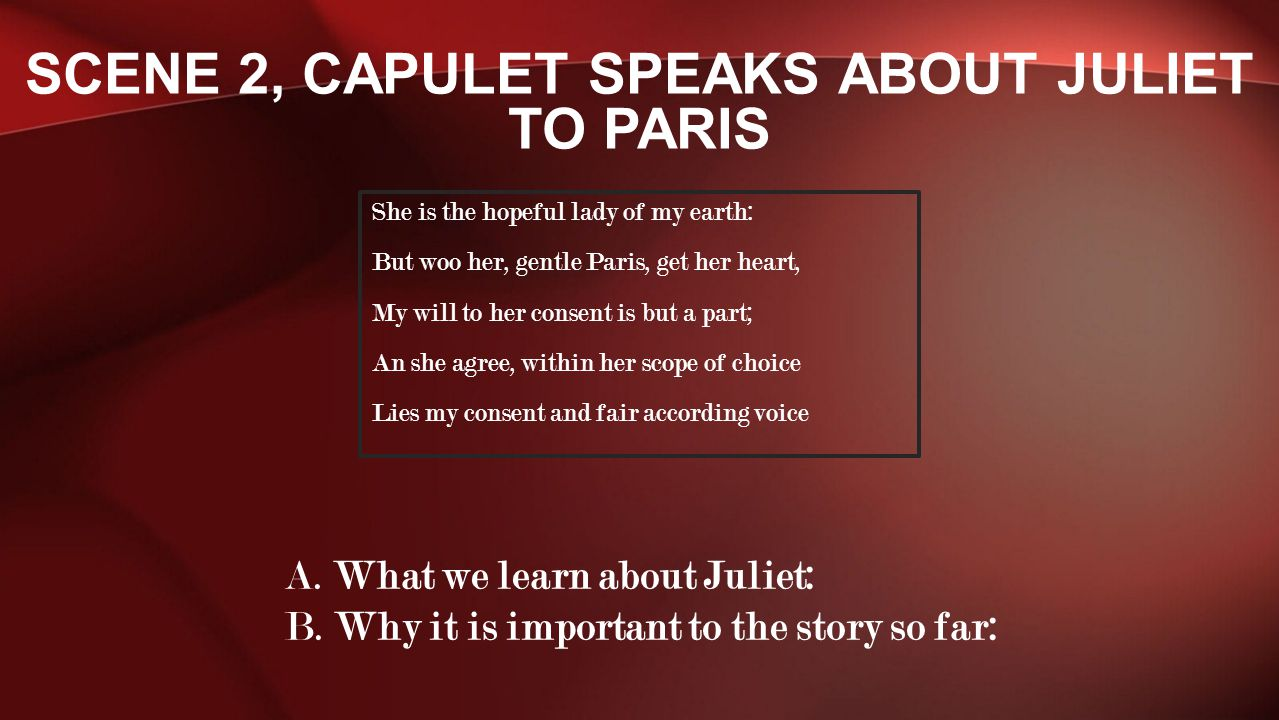 Scene 2, Capulet speaks about Juliet to Paris