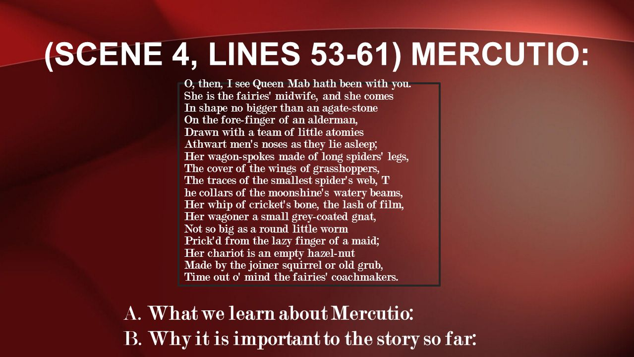 (Scene 4, Lines 53-61) Mercutio: