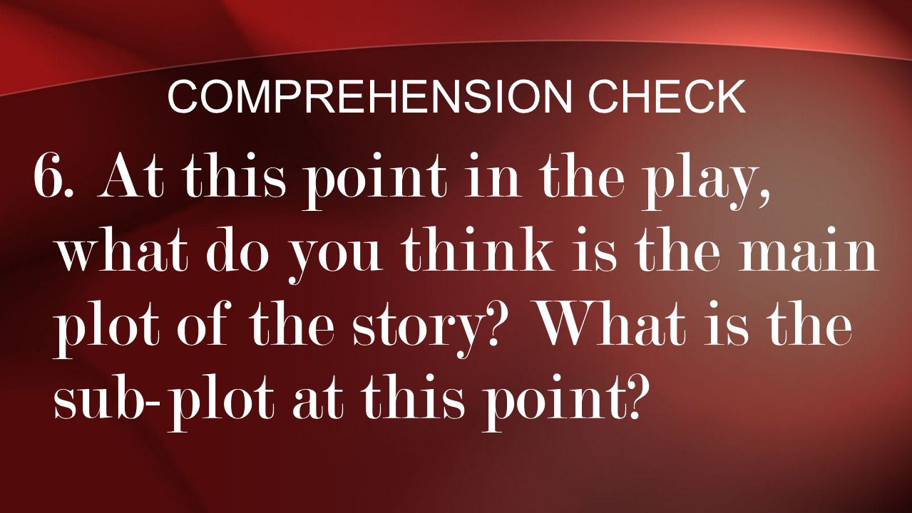 Comprehension Check 6.