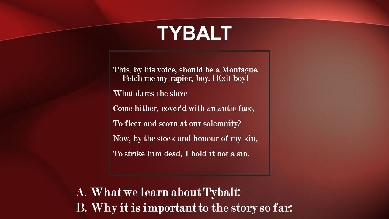 Tybalt A. What we learn about Tybalt: