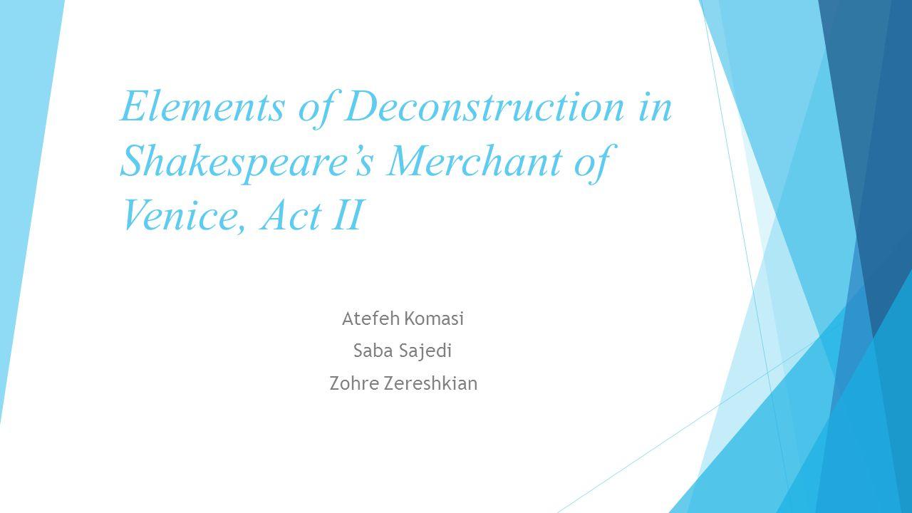 Elements of Deconstruction in Shakespeare's Merchant of Venice, Act II