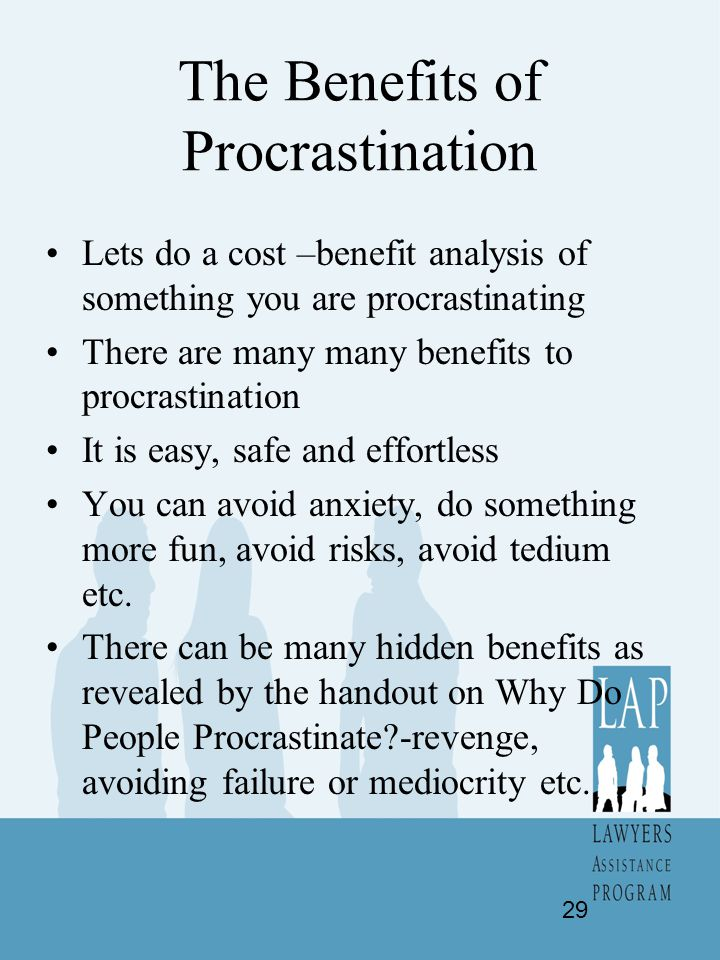 The Benefits of Procrastination
