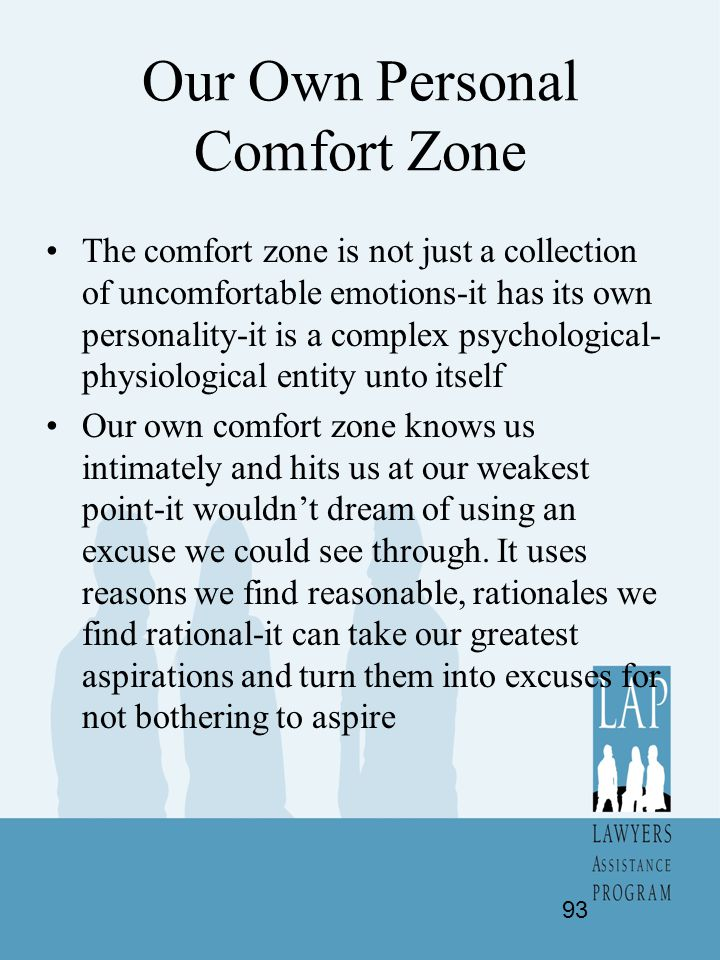 Our Own Personal Comfort Zone