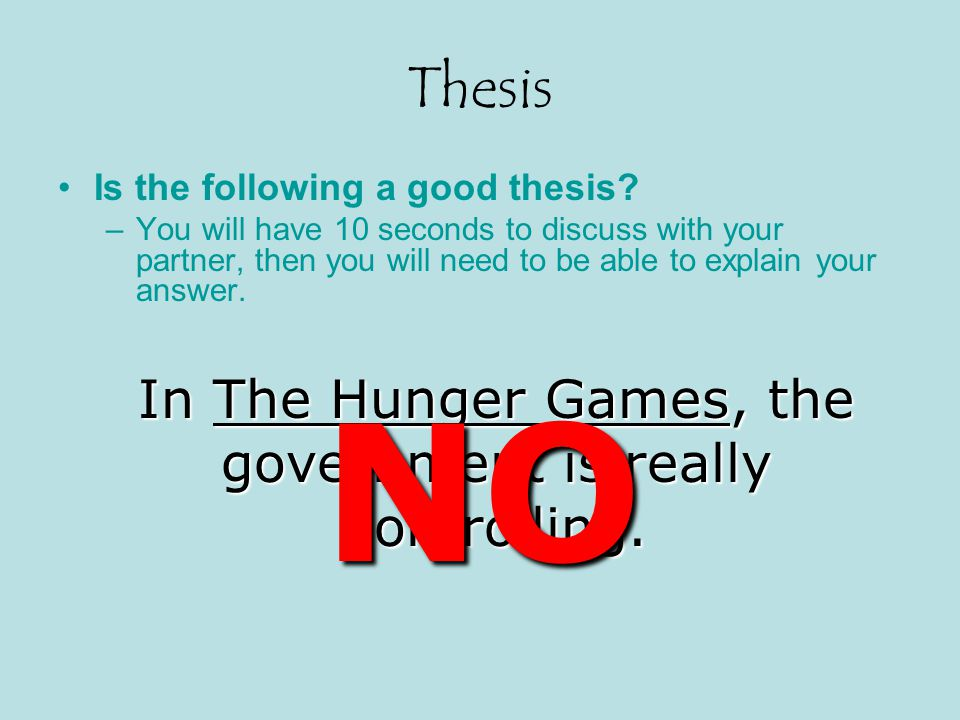 In The Hunger Games, the government is really controlling.
