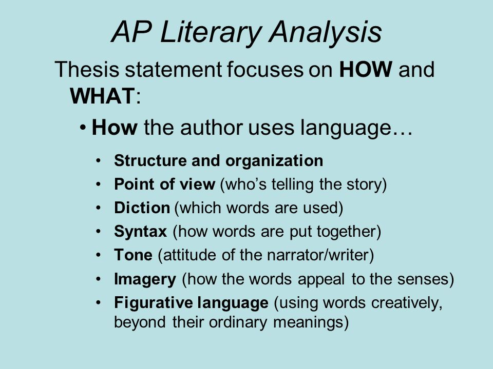 AP Literary Analysis Thesis statement focuses on HOW and WHAT:
