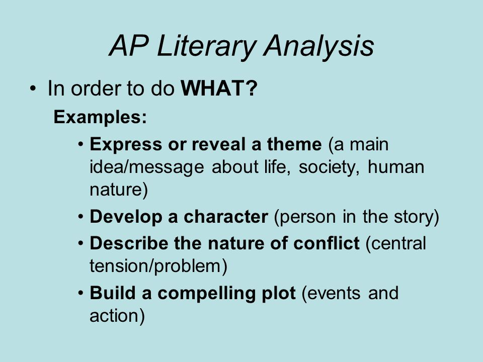 AP Literary Analysis In order to do WHAT Examples: