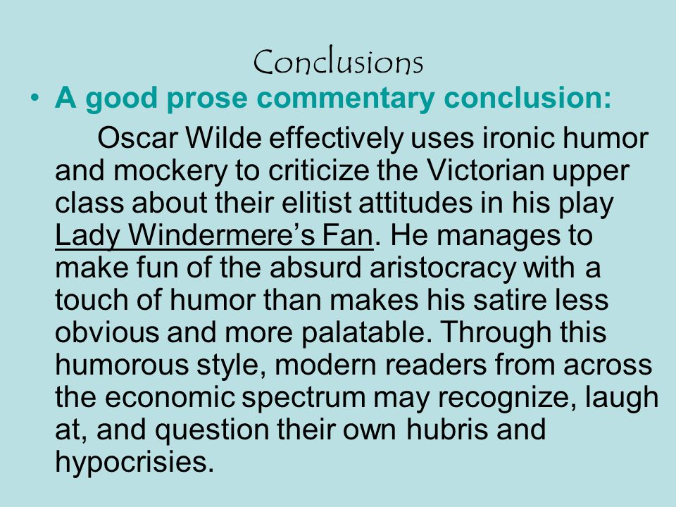 Conclusions A good prose commentary conclusion:
