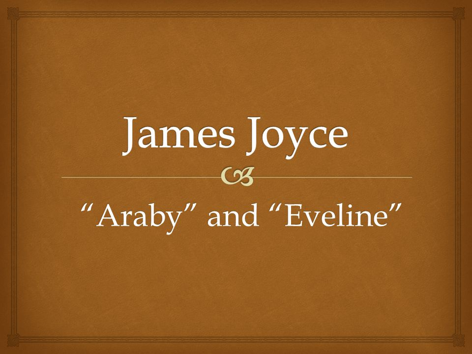 James Joyce Araby and Eveline