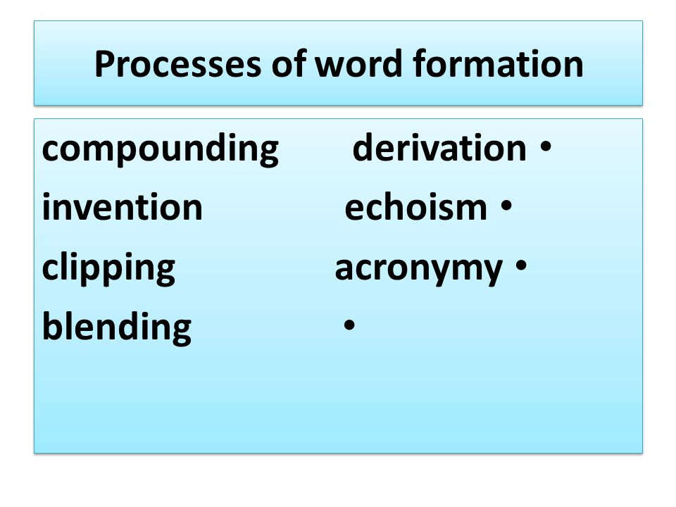 Processes of word formation