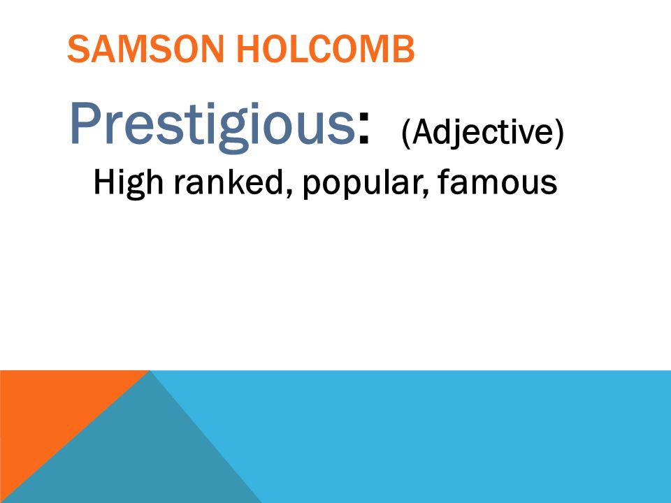 Prestigious: (Adjective) High ranked, popular, famous