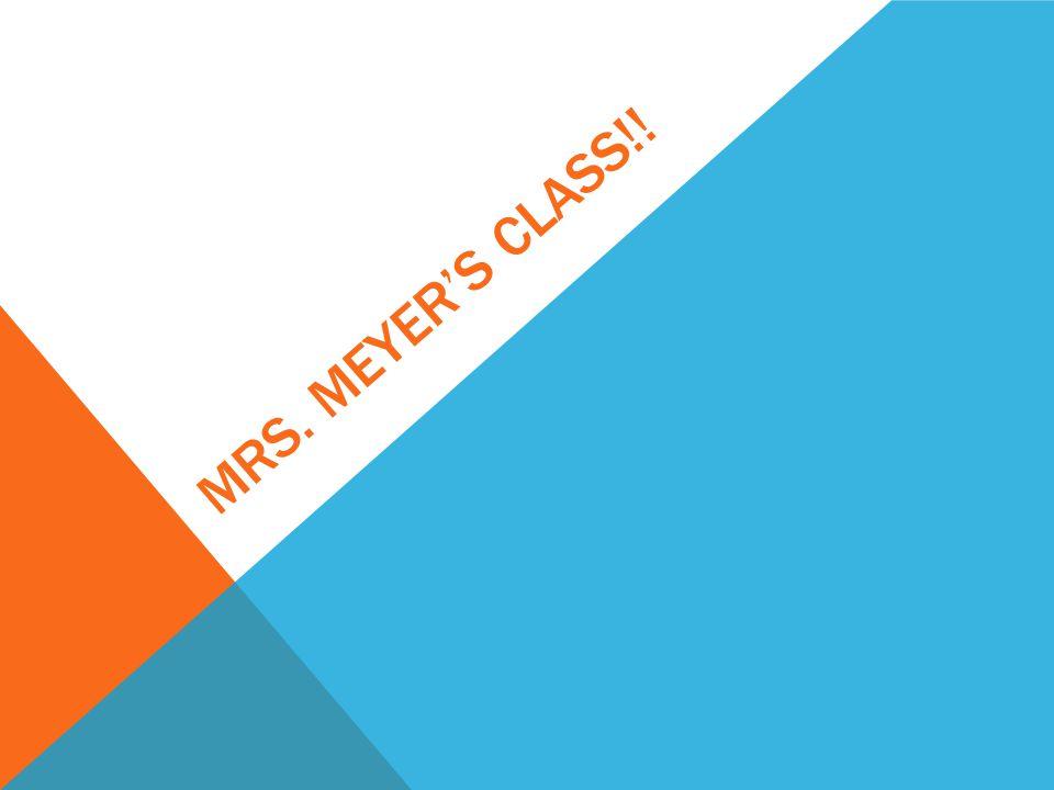 Mrs. Meyer's class!!
