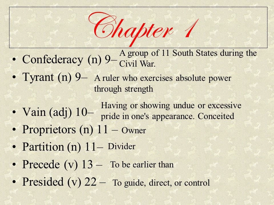 Chapter 1 Confederacy (n) 9– Tyrant (n) 9– Vain (adj) 10–