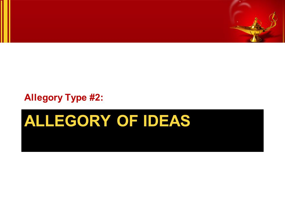 Allegory Type #2: Allegory of Ideas