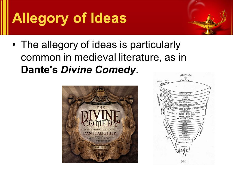 Allegory of Ideas The allegory of ideas is particularly common in medieval literature, as in Dante s Divine Comedy.