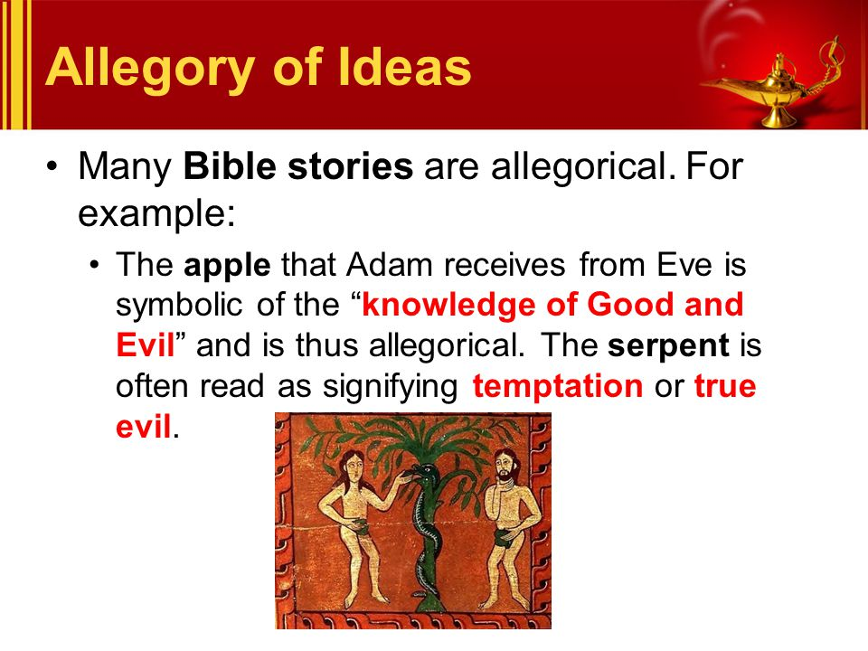 Allegory of Ideas Many Bible stories are allegorical. For example: