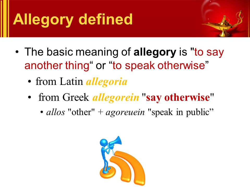 Allegory defined The basic meaning of allegory is to say another thing or to speak otherwise from Latin allegoria.