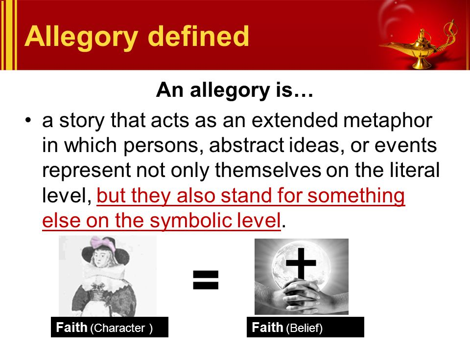 = Allegory defined An allegory is…