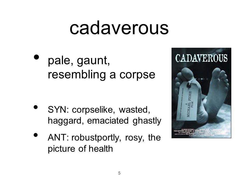 cadaverous pale, gaunt, resembling a corpse