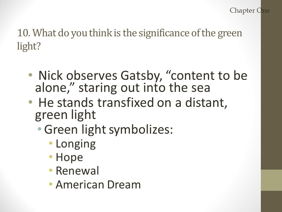 10. What do you think is the significance of the green light