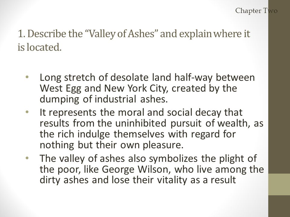 1. Describe the Valley of Ashes and explain where it is located.