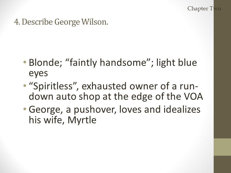 4. Describe George Wilson.
