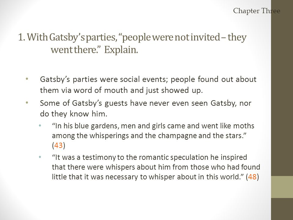 Chapter Three 1. With Gatsby's parties, people were not invited – they went there. Explain.