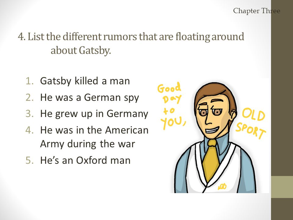4. List the different rumors that are floating around about Gatsby.