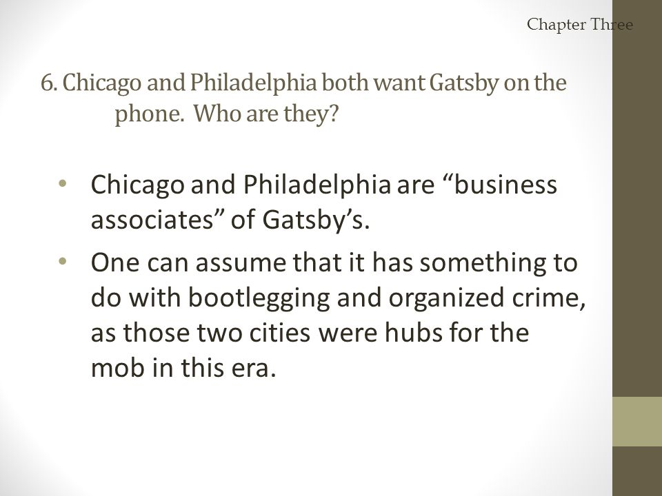 Chicago and Philadelphia are business associates of Gatsby's.