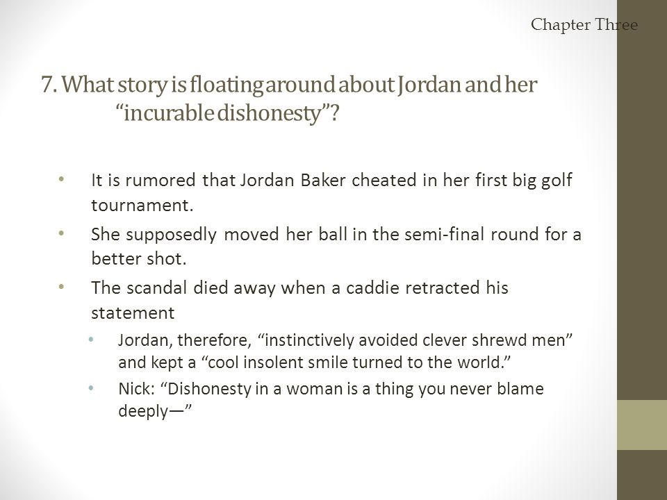 Chapter Three 7. What story is floating around about Jordan and her incurable dishonesty