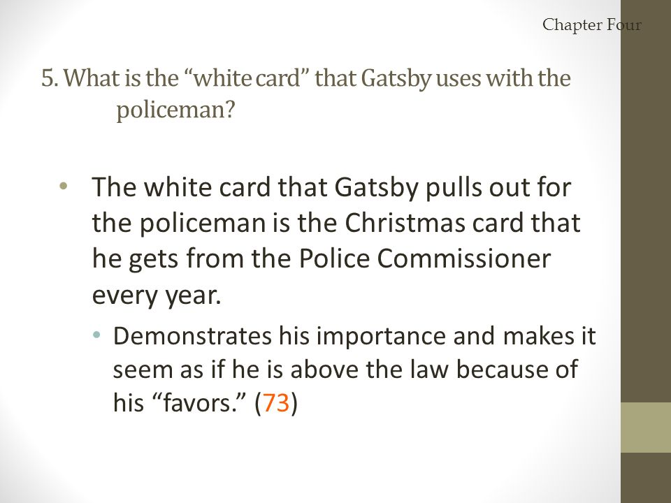5. What is the white card that Gatsby uses with the policeman
