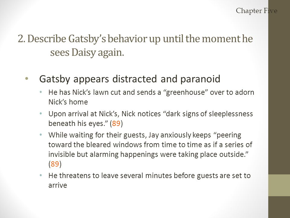 2. Describe Gatsby's behavior up until the moment he sees Daisy again.