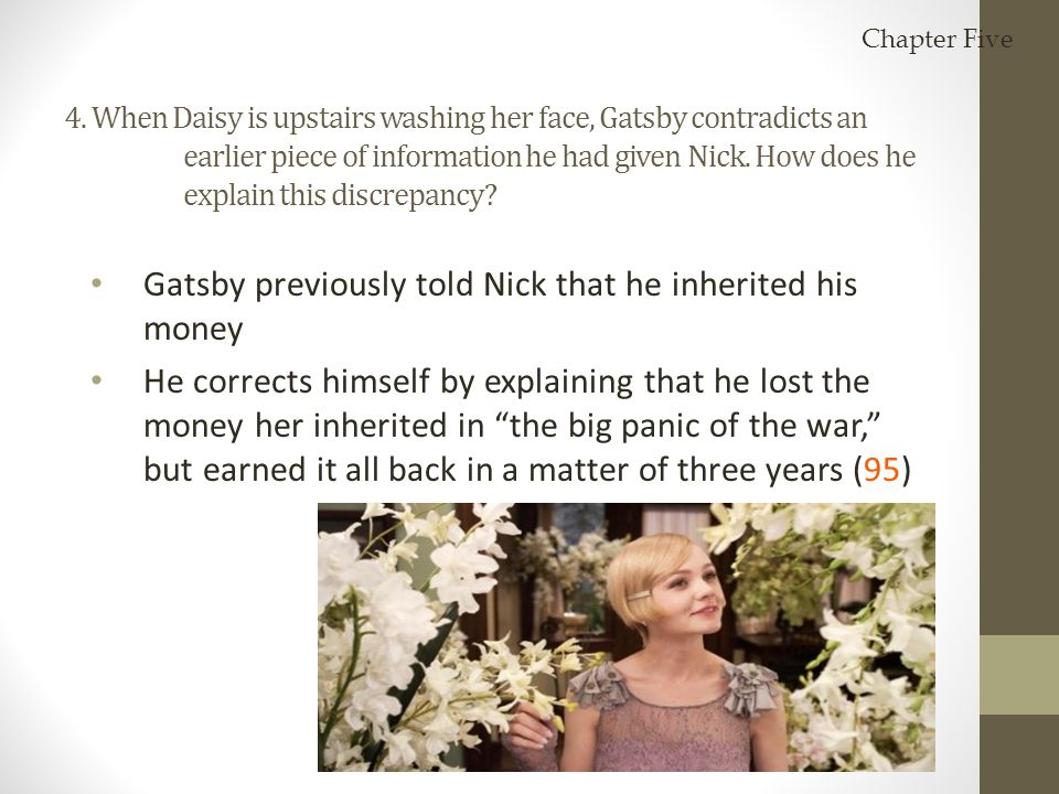 Gatsby previously told Nick that he inherited his money